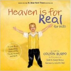 Heaven Is for Real for Kids - as Told by Colton Burpo - Todd & Sonja Burpo