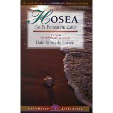 Hosea - God's Persistent Love - Life Guide Bible Study - Dale & Sandy Larsen