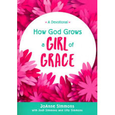 How God Grows a Girl of Grace - JoAnne Simmons