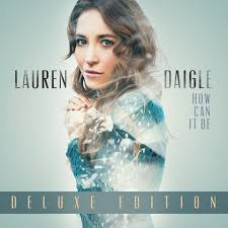 Lauren Daigle - How Can It Be - Deluxe Edition CD