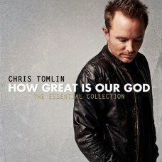 How Great Is Our God - Essential Collection - Chris Tomlin CD