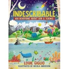 Indescribable 100 Devotions about God and Science - Louie Giglio