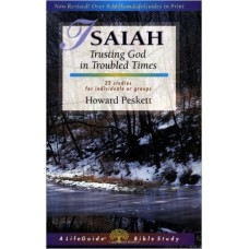 Isaiah - Trusting God in Troubled Times - Life Guide Bible Study - Howard Peskett