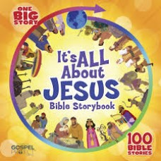It's All About Jesus Bible Storybook - B&H Editorial