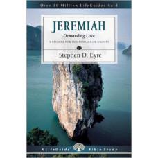 Jeremiah - Demanding Love - Life Guide Bible Study - Stephen D Eyre