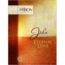 John - Eternal Love - The Passion Translation - Dr Brian Simmons
