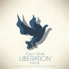 Liberation Praise - Robin Mark - CD