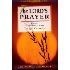 The Lord's Prayer - Life Guide Bible Study - Douglas Connelly