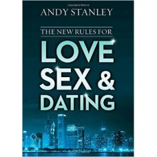 The New Rules for Love Sex & Dating - Andy Stanley