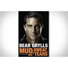 Mud Sweat and Tears - Bear Grylls