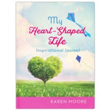 My Heart-Shaped Life Inspirational Journal - Karen Moore