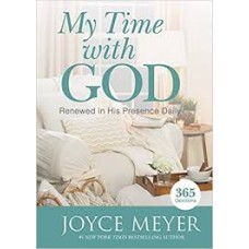 My Time With God - Renewed in His Presence Daily - Joyce Meyer