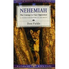 Nehemiah - the Courage to Face Opposition - Life Guide Bible Study - Don Fields