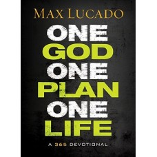 One God One Plan One Life - Max Lucado - Student Devotional