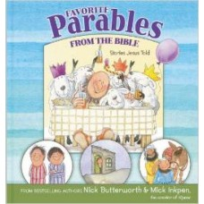 Favorite Parables From the Bible - Stories Jesus Told - Nick Butterworth & Mick Inkpen