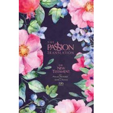The Passion Translation New Testament with Psalms Proverbs and Song of Songs - Peony Hard Cover 2nd Edition - Brian Simmons