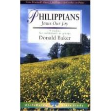 Philippians - Jesus Our Joy - Life Guide Bible Study - Donald Baker
