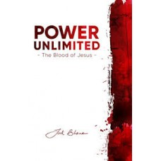 Power Unlimited - The Blood of Jesus - Tak Bhana