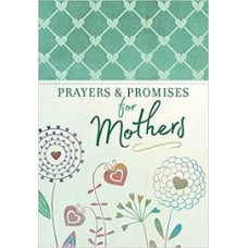 Prayers and Promises for Mothers - BroadStreet Publishing