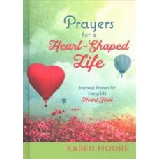 Prayers for a Heart-Shaped Life - karen Moore