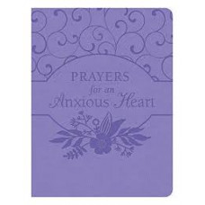 Prayers for an Anxious Heart - Compiled by Barbour Staff