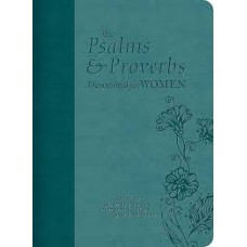 The Psalms and Proverbs Devotional for Women - Rhonda Harrington Kelley and Dorothy Kelley Patterson
