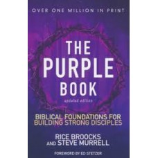 The Purple Book Biblical Foundations for Building Strong Disciples - Updated Edition - Rice Broocks and Steve Murrell