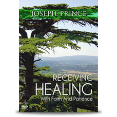 Receiving Healing With Faith and Patience - DVD - Joseph Prince