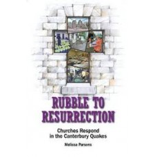 Rubble to Resurrection - Churches Respond in the Canterbury Quakes - Melissa Parsons