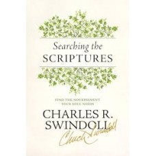 Searching the Scriptures - Find the Nourishment Your Soul Needs - Charles R Swindoll