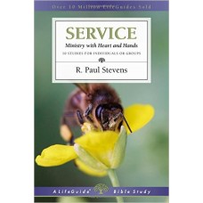 Service - Ministry With Heart & Hands - Life Guide Bible Study - R Paul Stevens