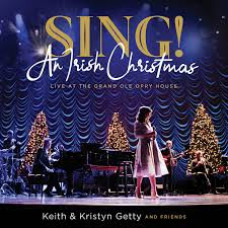 Sing! An Irish Christmas - Live at the Grand Ole Opry House - Keith & Kristyn Getty