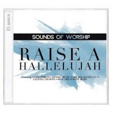 Sounds of Worship - Raise a Hallelujah - CD