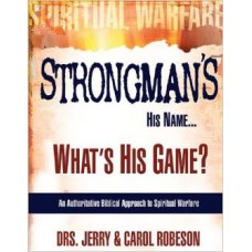 Strongman's His Name... What's His Game? - Drs Jerry & Carol Robeson