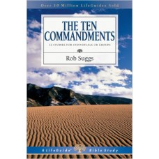 The Ten Commandments - Life Guide Bible Study - Rob Suggs