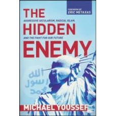 The Hidden Enemy - Aggressive Secularism, Radical Islam, and The Fight For Our Future - Michael Youssef