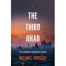 The Third Jihad - Overcoming Radical Islam's Plan for the West - Michael Youssef
