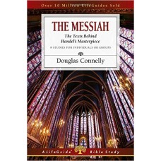 The Messiah - the Texts Behind Handel's Masterpiece - Life Guide Bible Study - Douglas Connelly