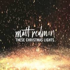 These Christmas Lights - Matt Redman - CD