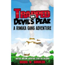 Trapped on Devil's Peak - A Riwaka Gang Adventure - Denis W Shuker