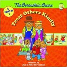 Treat Others Kindly (the Berenstain Bears) 3 Books in 1 - Jan & Mike Berenstain