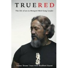 True Red - Tuhoe 'Bruno' Isaac with Bradford Haami