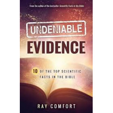 Undeniable Evidence - 10 of the Top Scientific Facts in the Bible - Ray Comfort