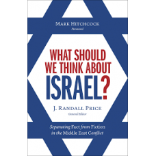 What Should We Think About Israel? - J Randall Price