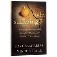 Why Suffering? - Ravi Zacharias & Vince Vitale
