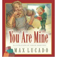 You Are Mine - Board Book - Max Lucado