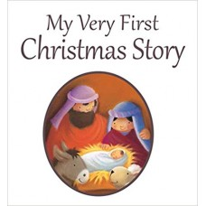 My Very First Christmas Story - Retold by Juliet David
