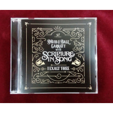 I Exalt Thee - Scripture in Song - David and Dale Garratt - Celebrating Fifty Years - CD